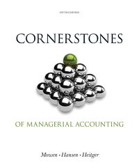 CornerstonesofManagerialAccounting[MaryanneM.Mowen]