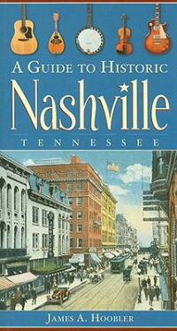 A_Guide_to_Historic_Nashville,