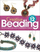 Creative Beading Vol. 12: The Best Projects from a Year of Bead&button Magazine