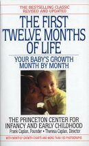 The First Twelve Months of Life: Your Baby's Growth Month by Month