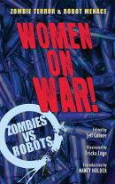 Women on War!: A Zombies Vs Robots Anthology