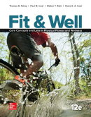 Fit & Well: Core Concepts and Labs in Physical Fitness and Wellness Loose Leaf Edition with Connect