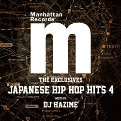 "Manhattan Records ""The Exclusives"" Japanese Hip Hop Hits Vol.4 Mixed by DJ HAZIME"