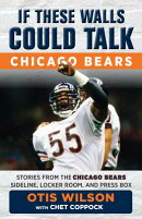 If These Walls Could Talk: Chicago Bears: Stories from the Chicago Bears Sideline, Locker Room, and
