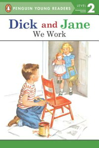 Dick_and_Jane:_We_Work