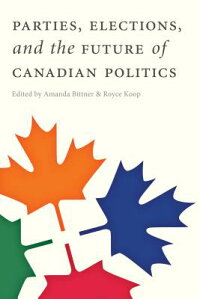 Parties,Elections,andtheFutureofCanadianPolitics[AmandaBittner]