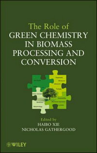 TheRoleofGreenChemistryinBiomassProcessingandConversion[HaiboXie]
