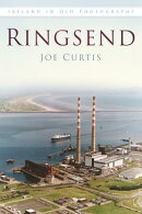 Ringsend: Ireland in Old Photographs