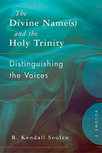TheDivineName(s)andtheHolyTrinity,VolumeOne:DistinguishingtheVoices