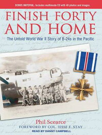 FinishFortyandHome:TheUntoldWorldWarIIStoryofB-24sinthePacific