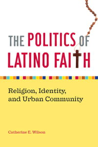 The_Politics_of_Latino_Faith: