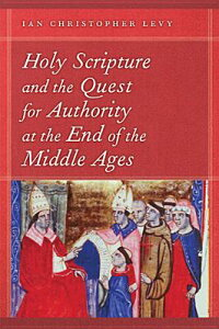 HolyScriptureandtheQuestforAuthorityattheEndoftheMiddleAges