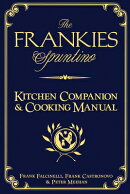 "The Frankies Spuntino Kitchen Companion & Cooking Manual: An Illustrated Guide to ""Simply the Finest"