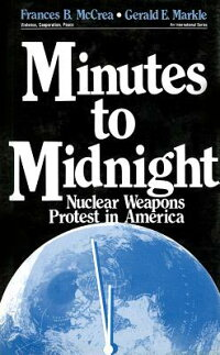 MinutestoMidnight:NuclearWeaponsProtestinAmerica[FrancesB.McCrea]