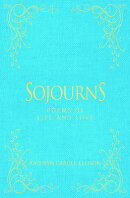 Sojourns: Poems of Life and Love