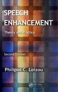 SpeechEnhancement:TheoryandPractice,SecondEdition[PhiliposC.Loizou]