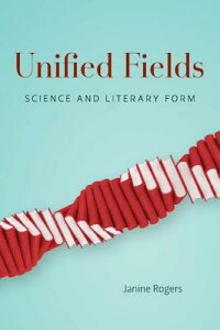 UnifiedFields:ScienceandLiteraryForm[JanineRogers]