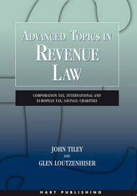 AdvancedTopicsinRevenueLaw:CorporationTax;InternationalandEuropeanTax;Savings;Charities[JohnTiley]