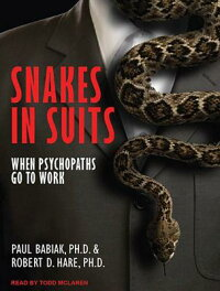 SnakesinSuits:WhenPsychopathsGotoWork