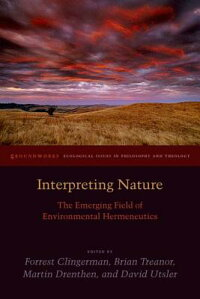 InterpretingNature:TheEmergingFieldofEnvironmentalHermeneutics[ForrestClingerman]