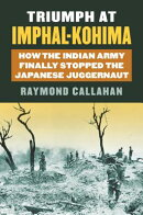 Triumph at Imphal-Kohima: How the Indian Army Finally Stopped the Japanese Juggernaut