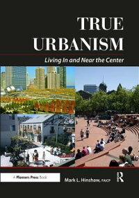 True_Urbanism:_Living_in_and_N