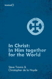 InChrist:InHimTogetherfortheWorld[ChristopherDeLaHoyde]