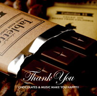 ThankYou-CHOCOLATES&MUSICMAKEYOUHAPPY!!-[(オムニバス)]