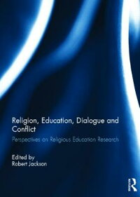 Religion,Education,DialogueandConflict:PerspectivesonReligiousEducationResearch