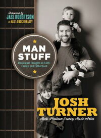 ManStuff:ThoughtsonFaith,Family,andFatherhood[JoshTurner]