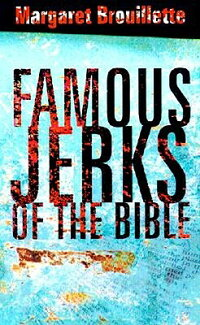 Famous_Jerks_of_the_Bible