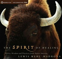 TheSpiritofHealing:Stories,Wisdom,andPracticesfromNativeAmerica