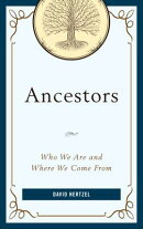 Ancestors: Who We Are and Where We Come from