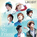 Dear My Friend(CD+DVD)
