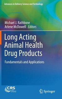 LongActingAnimalHealthDrugProducts:FundamentalsandApplications[MichaelJ.Rathbone]