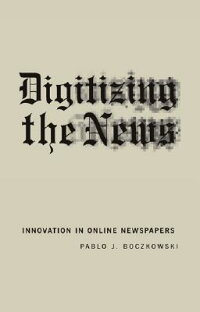 Digitizing_the_News:_Innovatio