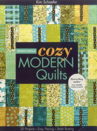 Bright&BoldCozyModernQuilts:20ProjectsEasyPiecingStashBusting[KimSchaefer]