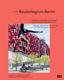 Baukollegium Berlin: Advising, Mediating, Persuading Within Complex Building Processes