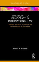 The Right to Democracy in International Law: Between Procedure, Substance and the Philosophy of John