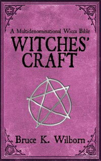 Witches'Craft:AMultidenominationalWiccaBible