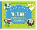Super Simple Wetland Projects: Fun & Easy Animal Environment Activities
