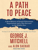 A Path to Peace: A Brief History of Israeli-Palestinian Negotiations and a Way Forward in the Middle