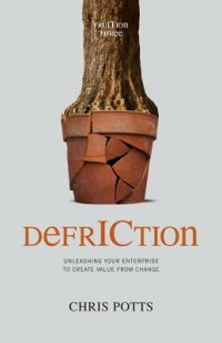 Defriction:UnleashingYourEnterprisetoCreateValuefromChange[ChrisPotts]