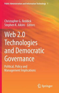 Web2.0TechnologiesandDemocraticGovernance:Political,PolicyandManagementImplications[ChristopherG.Reddick]