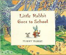 Little Rabbit Goes to School [洋書]