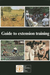 GuidetoExtensionTraining[FoodandAgricultureOrganizationofthe]