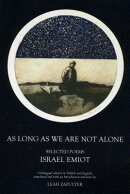 As Long as We Are Not Alone: Selected Poems