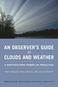 AnObserver'sGuidetoCloudsandWeather:ANortheasternPrimeronPrediction[TobyCarlson]