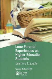 LoneParents'ExperiencesasHigherEducationStudents:LearningtoJuggle[Hinton-Smith]