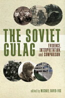 The Soviet Gulag: Evidence, Interpretation, and Comparison